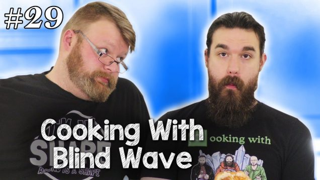 Cooking With Blind Wave #29 EARLY ACCESS