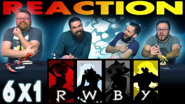 RWBY 6×1 Reaction EARLY ACCESS