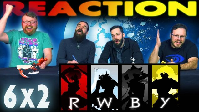RWBY 6×2 Reaction