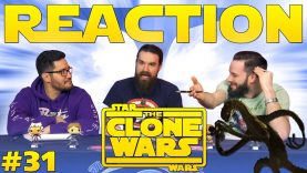 Star Wars: The Clone Wars #31 Reaction EARLY ACCESS