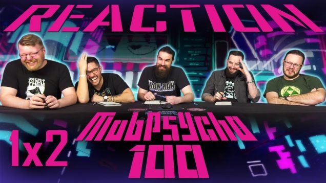Mob Psycho 100 1×2 Reaction EARLY ACCESS