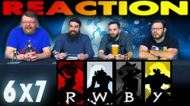 RWBY 6×7 Reaction EARLY ACCESS