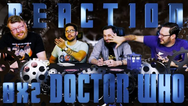 Doctor Who 8×2 Reaction EARLY ACCESS