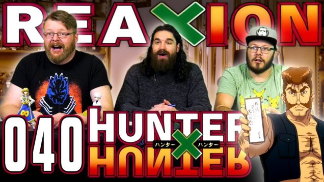 Hunter x Hunter #40 REACTION!! EARLY ACCESS