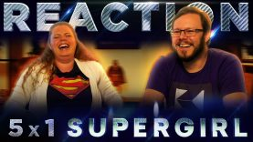 Supergirl 5×1 Reaction